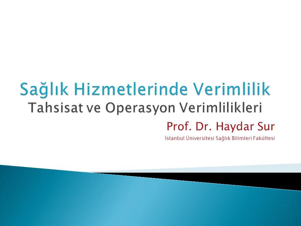 Prof. Dr. Haydar Sur İstanbul Üniversitesi Sağlık Bilimleri Fakültesi