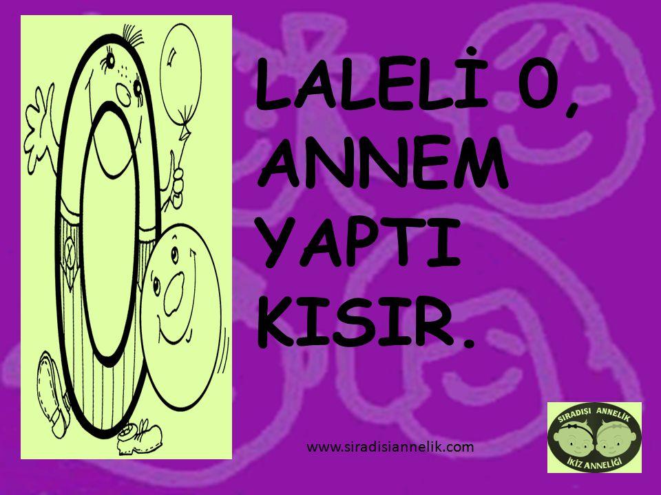 LALELİ 0, ANNEM YAPTI KISIR. www.siradisiannelik.com