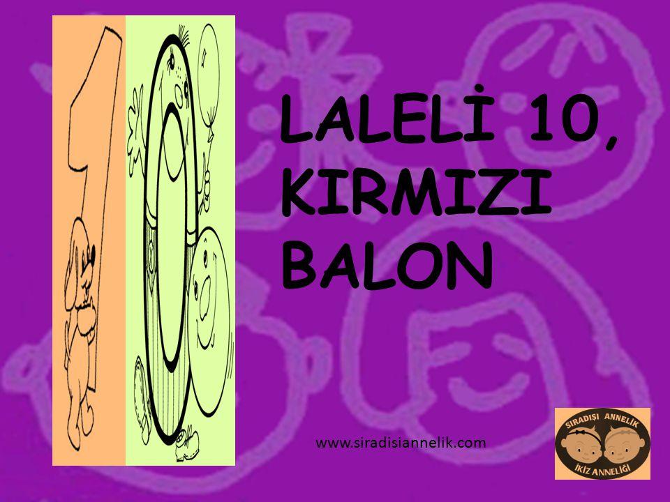 LALELİ 10, KIRMIZI BALON www.siradisiannelik.com