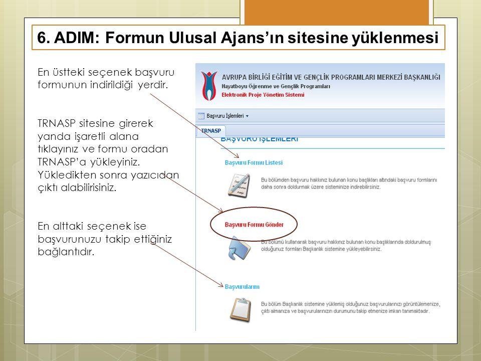 6. ADIM: Formun Ulusal Ajans'ın sitesine yüklenmesi En üstteki seçenek başvuru formunun indirildiği yerdir. TRNASP sitesine girerek yanda işaretli ala