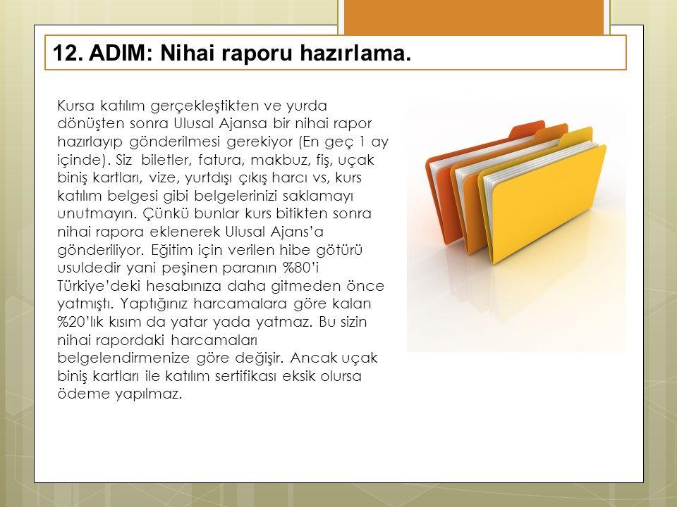 12.ADIM: Nihai raporu hazırlama.