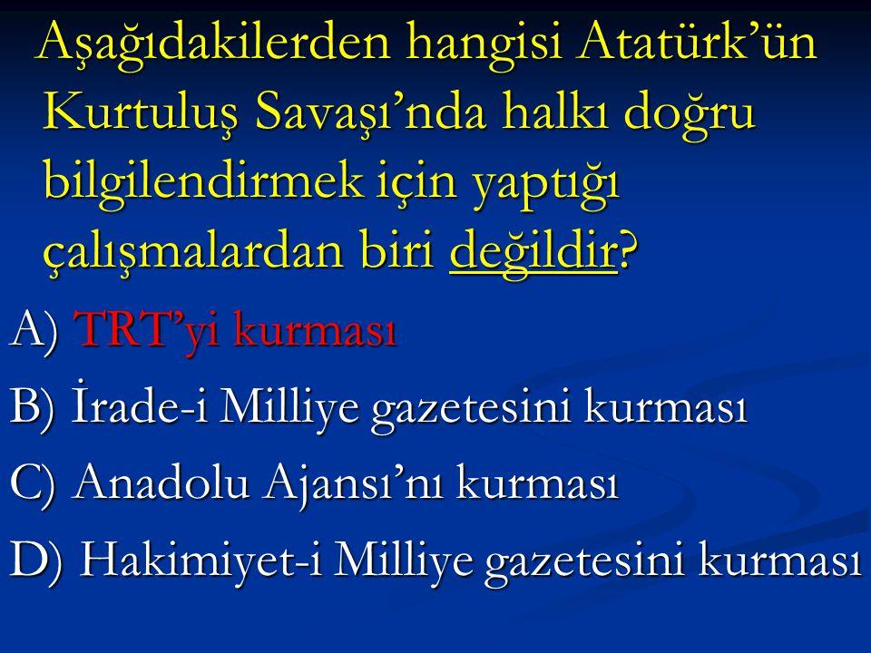 Aşağıdakilerden hangisi Atatürk'ün Kurtuluş Savaşı'nda halkı doğru bilgilendirmek için yaptığı çalışmalardan biri değildir.