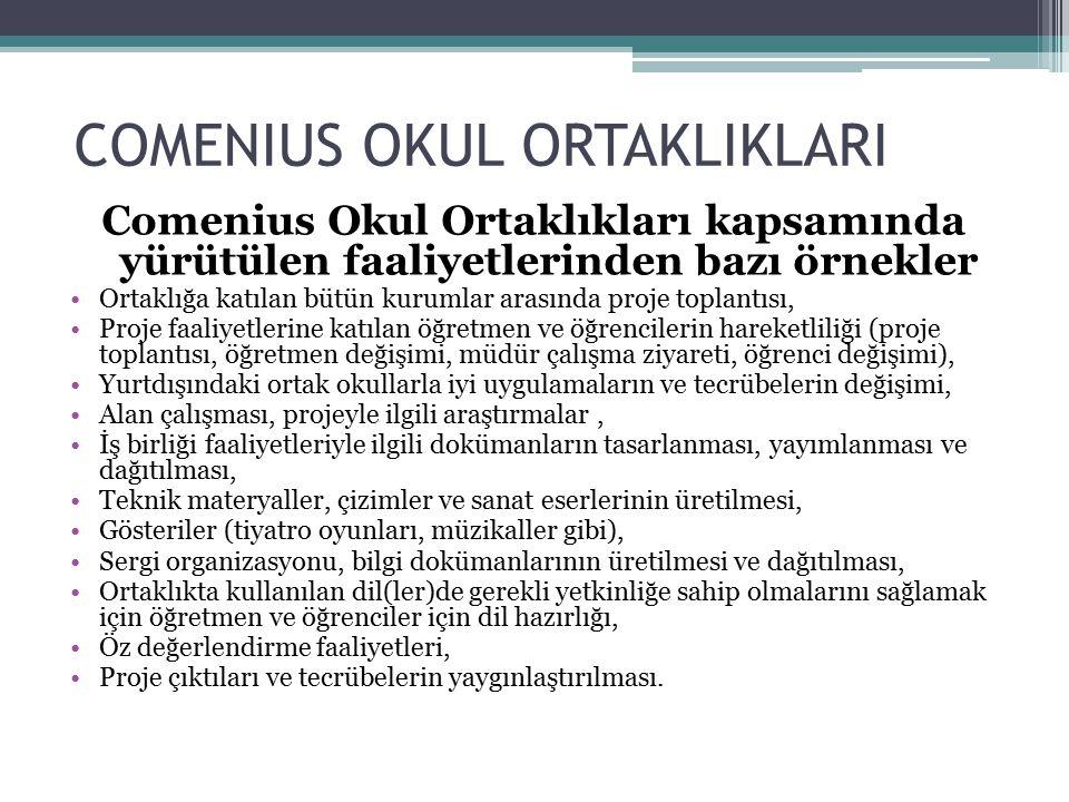 COMENIUS OKUL ORTAKLIKLARI Comenius Okul Ortaklıkları kapsamında yürütülen faaliyetlerinden bazı örnekler Ortaklığa katılan bütün kurumlar arasında pr