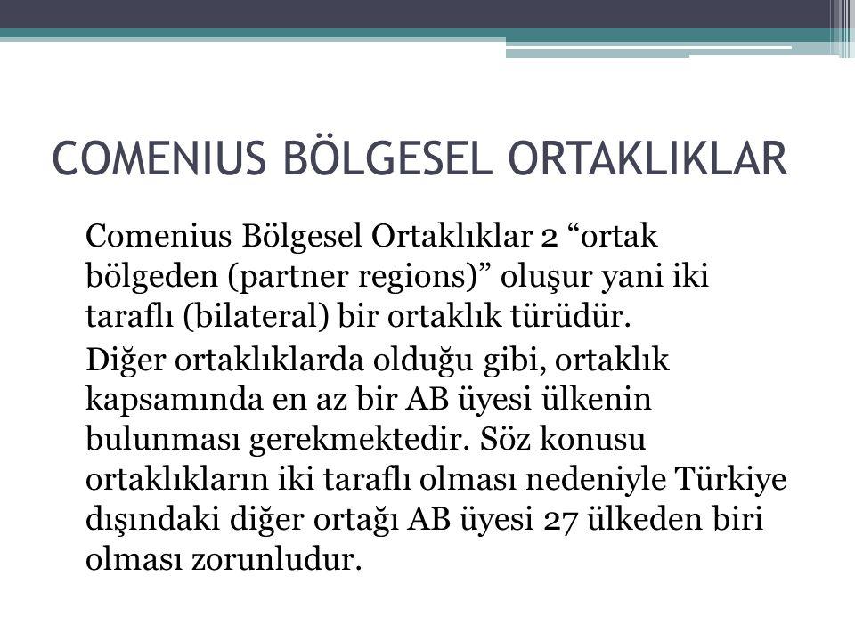 """COMENIUS BÖLGESEL ORTAKLIKLAR Comenius Bölgesel Ortaklıklar 2 """"ortak bölgeden (partner regions)"""" oluşur yani iki taraflı (bilateral) bir ortaklık türü"""