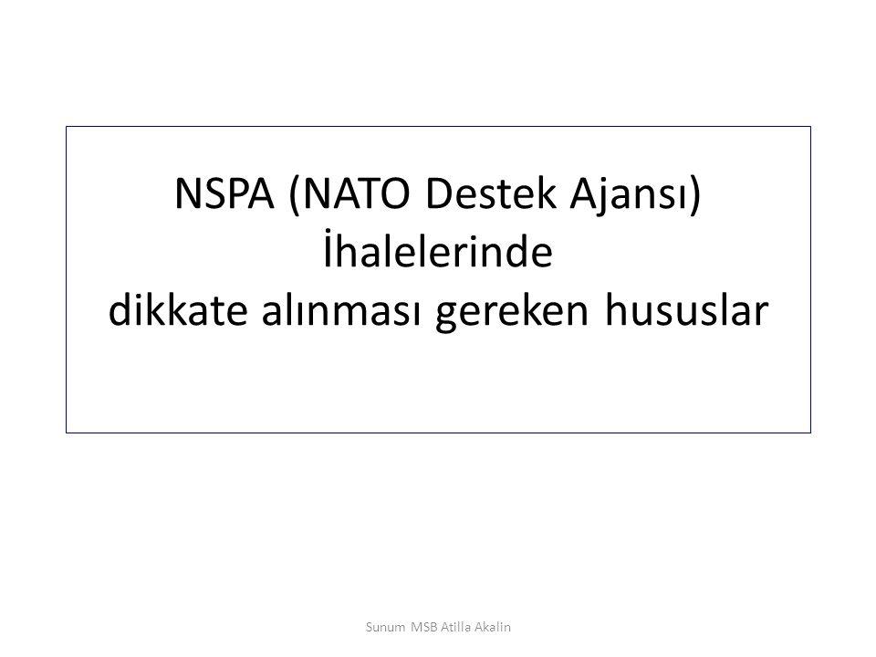 NSPA (NATO Destek Ajansı) İhalelerinde dikkate alınması gereken hususlar Sunum MSB Atilla Akalin