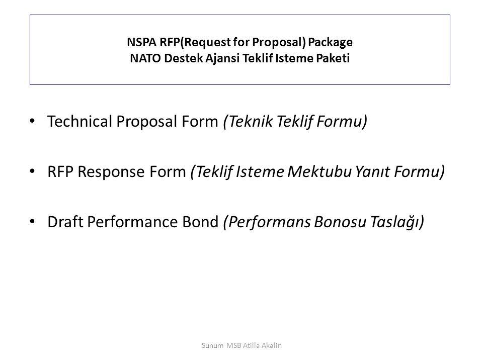 NSPA RFP(Request for Proposal) Package NATO Destek Ajansi Teklif Isteme Paketi Technical Proposal Form (Teknik Teklif Formu) RFP Response Form (Teklif Isteme Mektubu Yanıt Formu) Draft Performance Bond (Performans Bonosu Taslağı) Sunum MSB Atilla Akalin