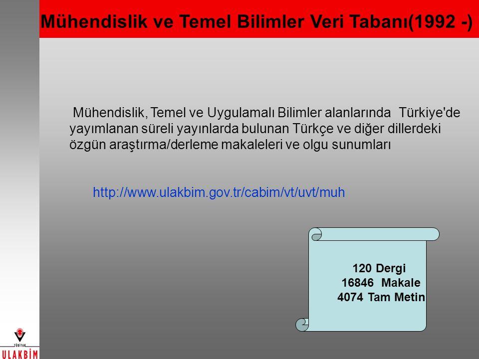Mühendislik ve Temel Bilimler Veri Tabanı(1992 -) Mühendislik, Temel ve Uygulamalı Bilimler alanlarında Türkiye'de yayımlanan süreli yayınlarda bulun