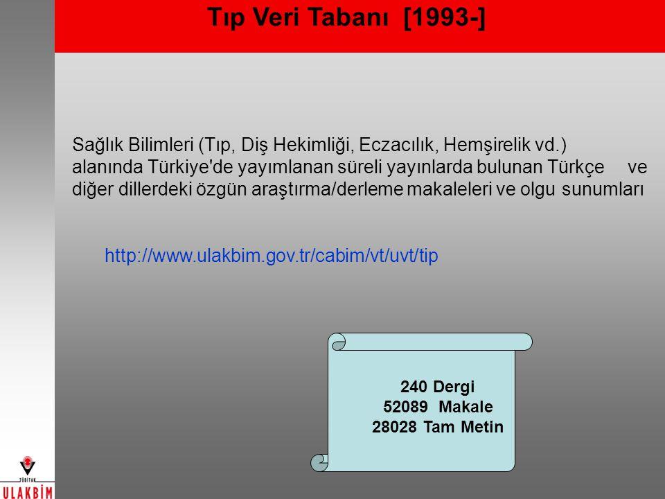 Tıp Veri Tabanı [1993-] Sağlık Bilimleri (Tıp, Diş Hekimliği, Eczacılık, Hemşirelik vd.) alanında Türkiye'de yayımlanan süreli yayınlarda bulunan Türk