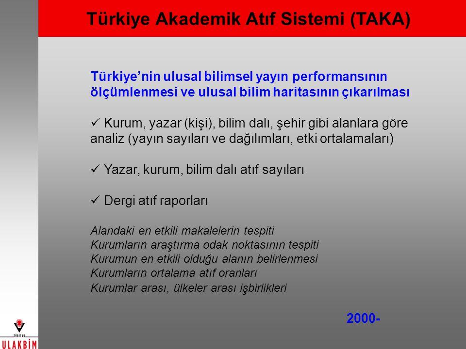 Türkiye Akademik Atıf Sistemi (TAKA) Türkiye'nin ulusal bilimsel yayın performansının ölçümlenmesi ve ulusal bilim haritasının çıkarılması Kurum, yaza