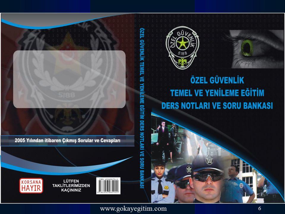 www.gokayegitim.com 51.Aşağıdakilerden hangisi özel güvenlik görevlileri tarafından kullanılmaz.