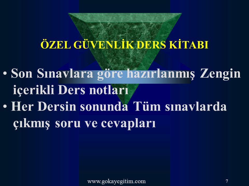 www.gokayegitim.com 42.Aşağıdaki ifadelerden hangisi koruma görevi sırasında dikkat edilmesi gereken hususlardan değildir.