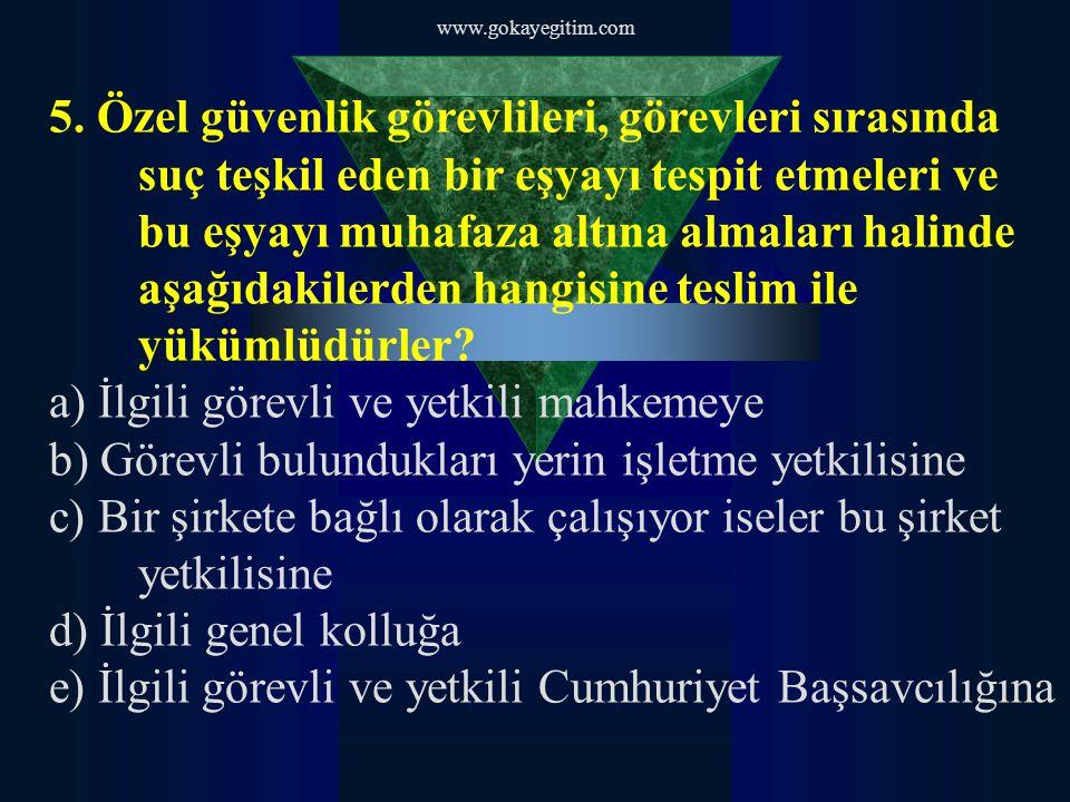 www.gokayegitim.com 63.Turnike uygulamalarında aşağıdaki ifadelerden hangisi yanlıştır.