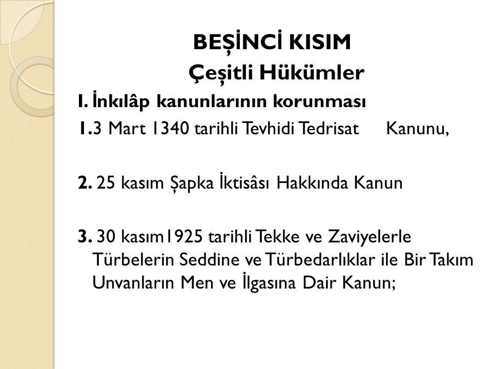 BEŞ İ NC İ KISIM Çeşitli Hükümler I.