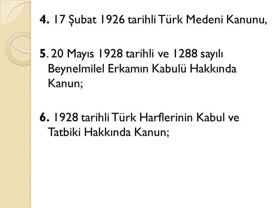 4. 17 Şubat 1926 tarihli Türk Medeni Kanunu, 5.