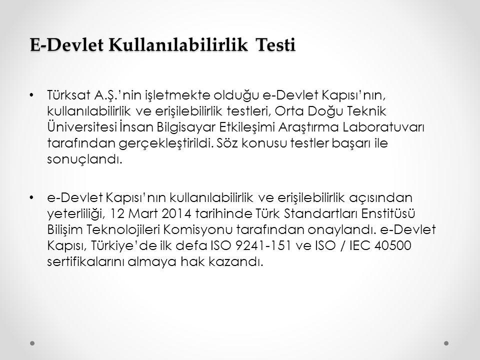 Türksat A.Ş.'nin işletmekte olduğu e-Devlet Kapısı'nın, kullanılabilirlik ve erişilebilirlik testleri, Orta Doğu Teknik Üniversitesi İnsan Bilgisayar