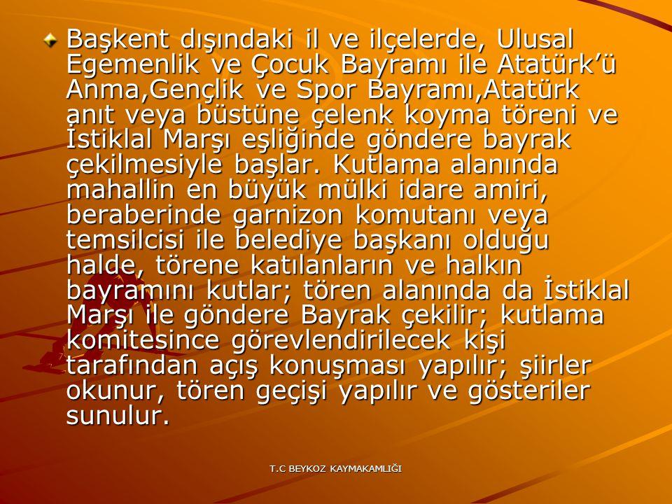 T.C BEYKOZ KAYMAKAMLIĞI Başkent dışındaki il ve ilçelerde, Ulusal Egemenlik ve Çocuk Bayramı ile Atatürk'ü Anma,Gençlik ve Spor Bayramı,Atatürk anıt v