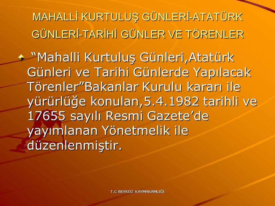 """T.C BEYKOZ KAYMAKAMLIĞI MAHALLİ KURTULUŞ GÜNLERİ-ATATÜRK GÜNLERİ-TARİHİ GÜNLER VE TÖRENLER """"Mahalli Kurtuluş Günleri,Atatürk Günleri ve Tarihi Günlerd"""