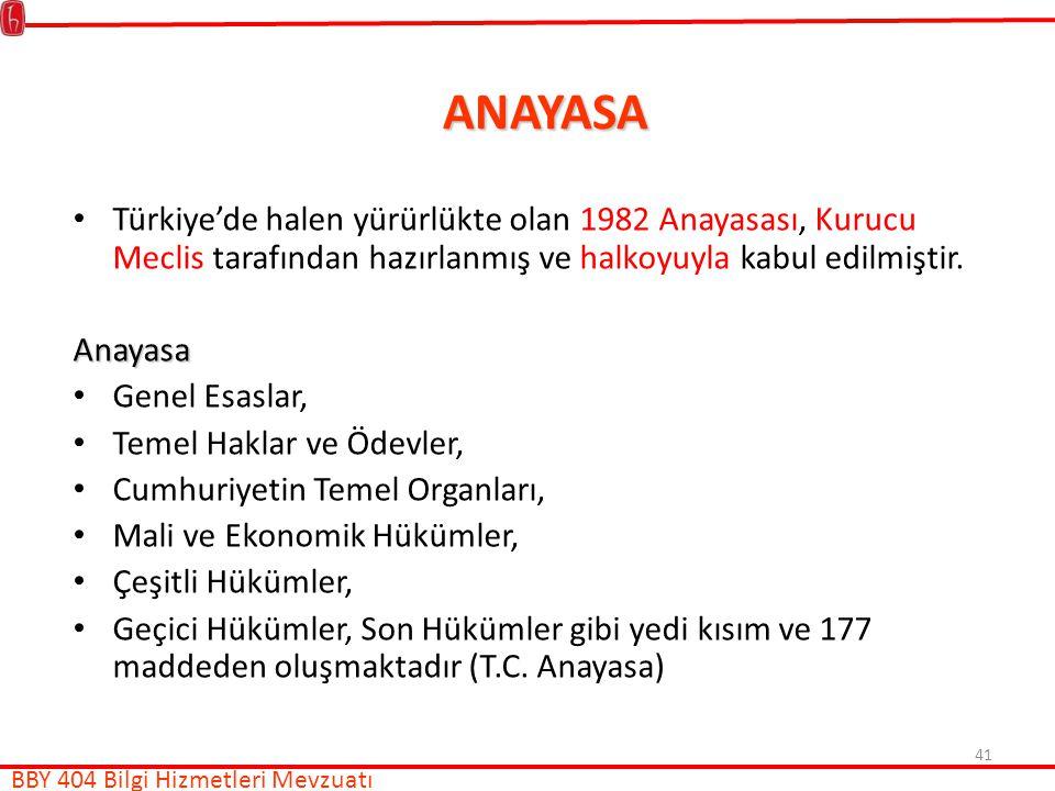 41 ANAYASA Türkiye'de halen yürürlükte olan 1982 Anayasası, Kurucu Meclis tarafından hazırlanmış ve halkoyuyla kabul edilmiştir.Anayasa Genel Esaslar, Temel Haklar ve Ödevler, Cumhuriyetin Temel Organları, Mali ve Ekonomik Hükümler, Çeşitli Hükümler, Geçici Hükümler, Son Hükümler gibi yedi kısım ve 177 maddeden oluşmaktadır (T.C.