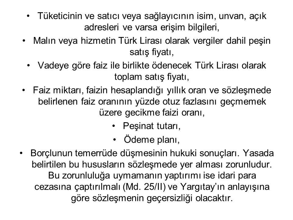 Tüketicinin ve satıcı veya sağlayıcının isim, unvan, açık adresleri ve varsa erişim bilgileri, Malın veya hizmetin Türk Lirası olarak vergiler dahil p