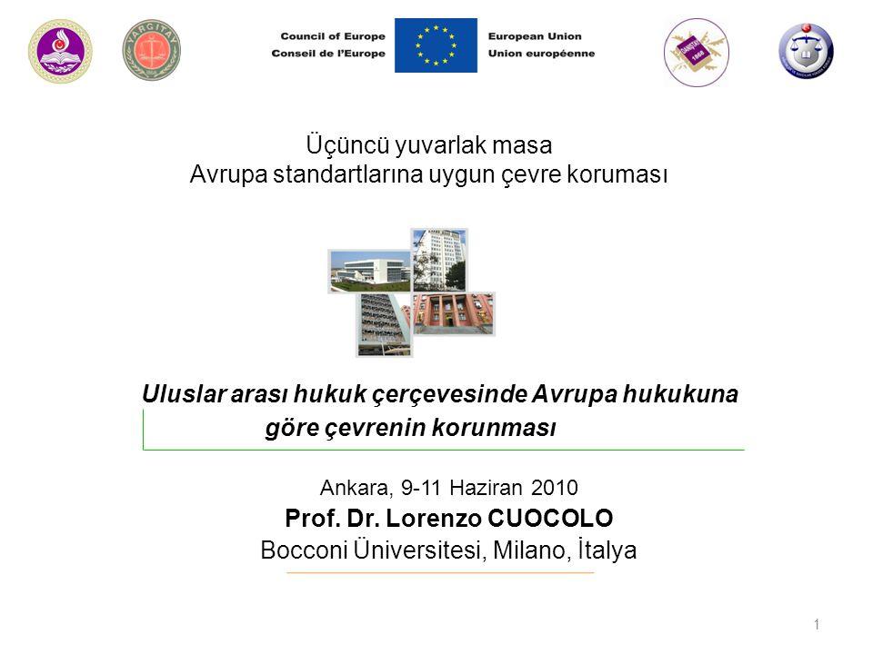Üçüncü yuvarlak masa Avrupa standartlarına uygun çevre koruması Ankara, 9-11 Haziran 2010 Prof.