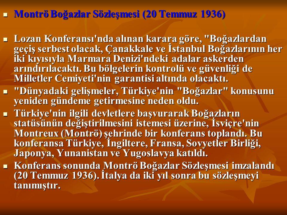 Montrö Boğazlar Sözleşmesi (20 Temmuz 1936) Montrö Boğazlar Sözleşmesi (20 Temmuz 1936) Lozan Konferansı'nda alınan karara göre,