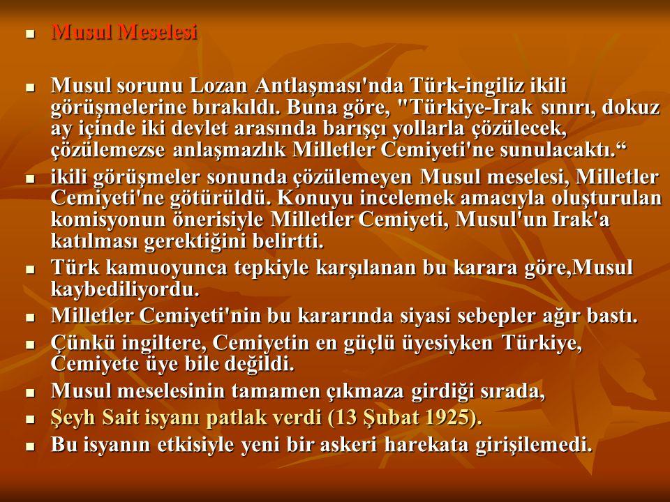 Türkiye, Milletler Cemiyeti nin kararına uyarak ingiltere ile Ankara Antlaşması nı yaptı (5 Haziran 1926).