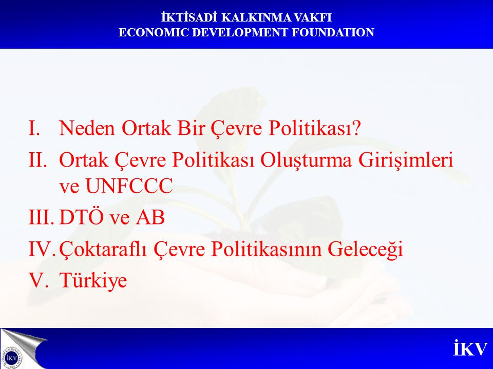 İKV İKTİSADİ KALKINMA VAKFI ECONOMIC DEVELOPMENT FOUNDATION I.