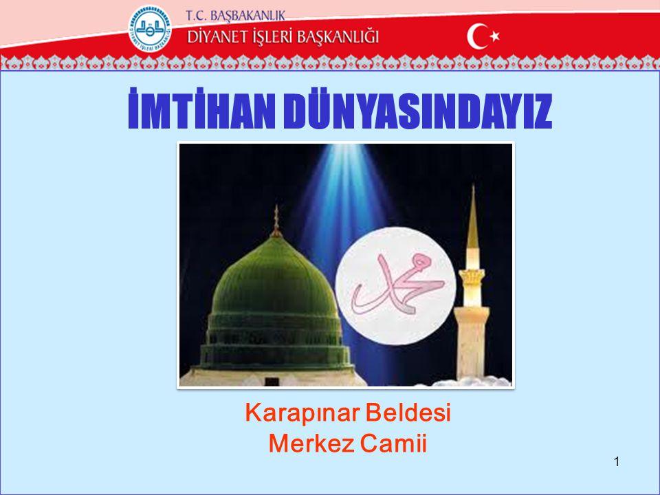 İMTİHAN DÜNYASINDAYIZ Karapınar Beldesi Merkez Camii 1