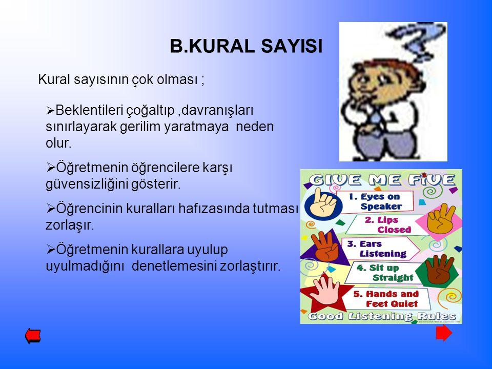 C.KURALLARIN SUNUMU  Formal yada resmi (yazılı) kurallar  İnformal (yazısız) kurallar Formal sınıf kuralları okul kurallarıyla bütünlük gösterir.