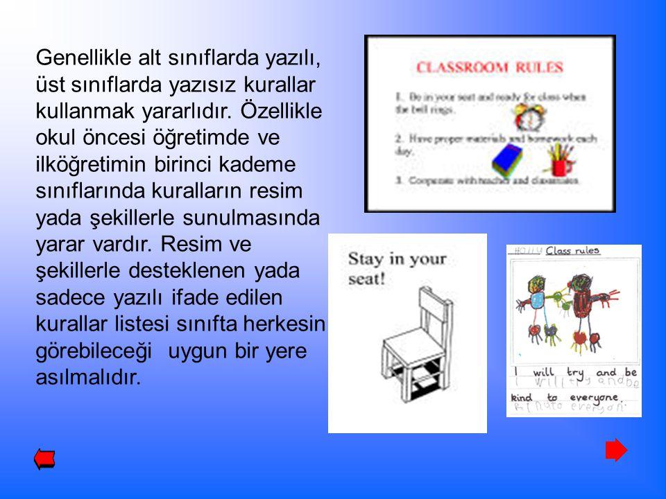 Genellikle alt sınıflarda yazılı, üst sınıflarda yazısız kurallar kullanmak yararlıdır. Özellikle okul öncesi öğretimde ve ilköğretimin birinci kademe