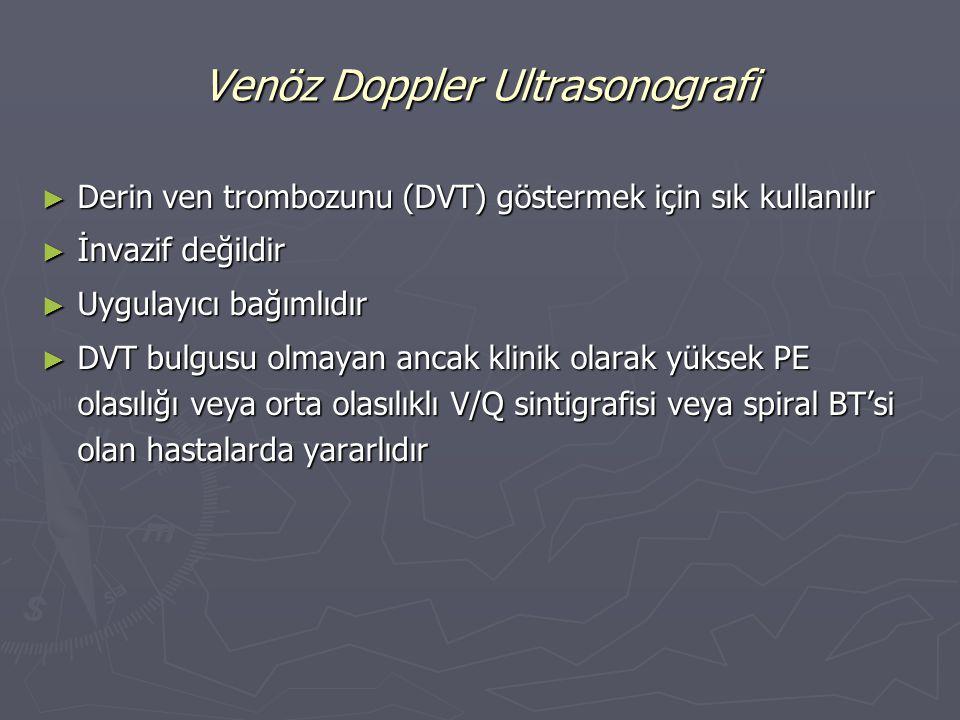 ► Derin ven trombozunu (DVT) göstermek için sık kullanılır ► İnvazif değildir ► Uygulayıcı bağımlıdır ► DVT bulgusu olmayan ancak klinik olarak yüksek