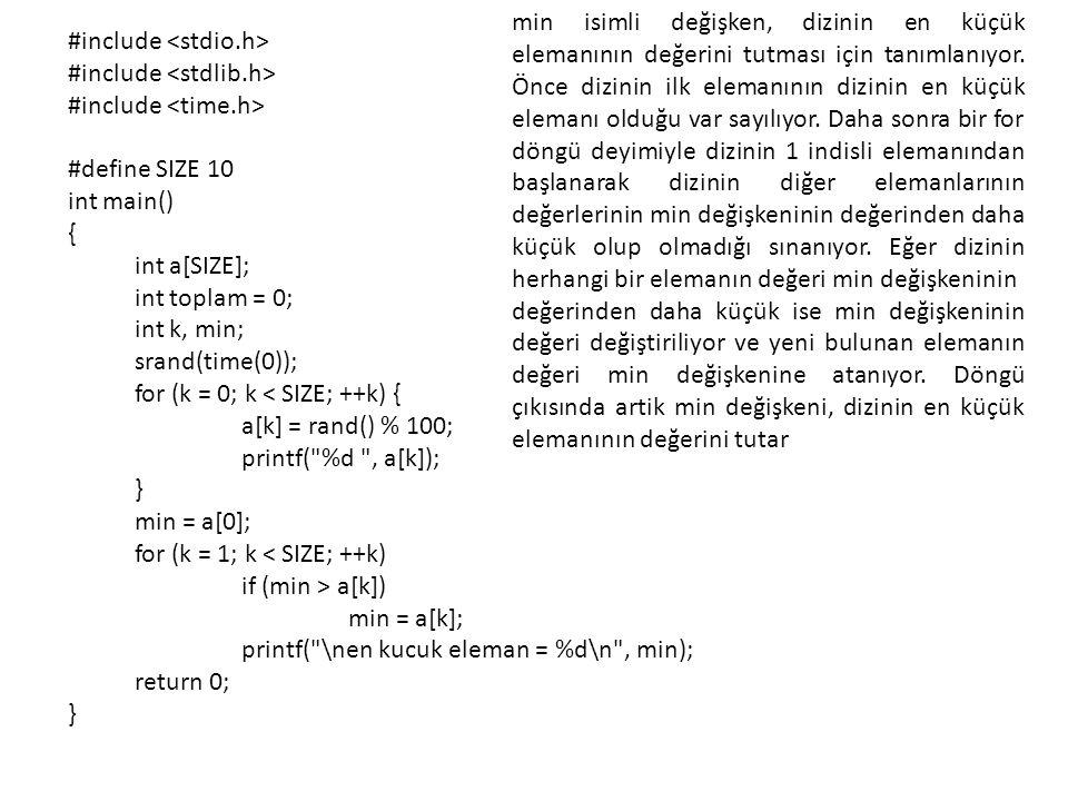 #include #define SIZE 10 int main() { int a[SIZE] = {2, 3, 1, 7, 9, 12, 4, 8, 19, 10}; int teklerinToplami = 0; int ciflerinToplami = 0; int tekSayisi = 0; int k; for (k = 0; k < SIZE; ++k) if (a[k] % 2) { teklerinToplami += a[k]; tekSayisi++; } else ciflerinToplami += a[k]; if (tekSayisi) printf( Teklerin ortalamasi = %lf\n ,(double)teklerinToplami/tekSayisi); else printf( Dizide tek sayi yok!\n ); if (SIZE - tekSayisi) printf( Ciftlerin ortalamasi = %lf\n ,(double)ciflerinToplami/(SIZE - tekSayisi)); else printf( Dizide cift sayi yok!\n ); return 0; } Yandaki programda ise int türden bir dizinin tek ve çift sayı olan elemanlarının aritmetik ortalamaları ayrı ayrı hesaplanıyor