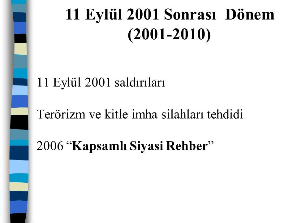 """11 Eylül 2001 saldırıları Terörizm ve kitle imha silahları tehdidi 2006 """"Kapsamlı Siyasi Rehber"""" 11 Eylül 2001 Sonrası Dönem (2001-2010)"""