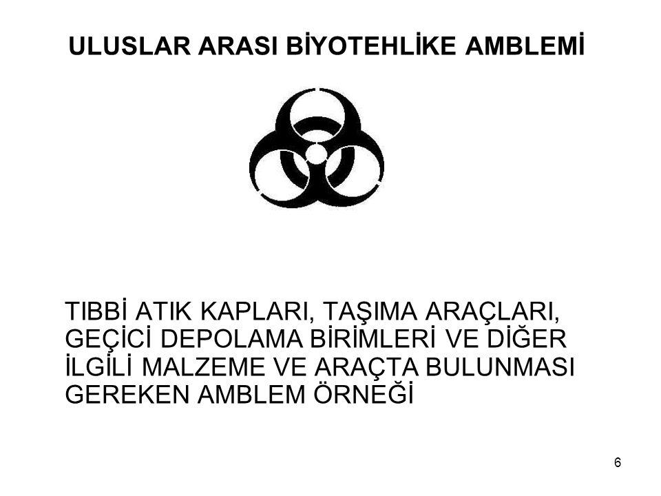 17 Tıbbi atıklar dışında ambalaj malzemesi kartonları, kâğıt, polistiren ve plastik malzemeler de mevcuttur.