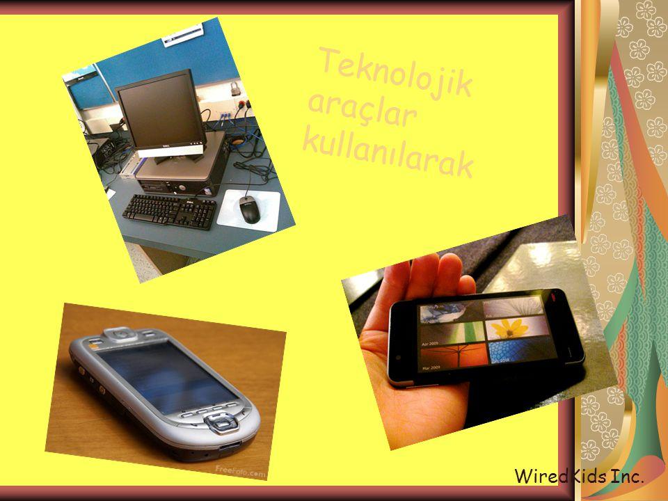 Teknolojik araçlar kullanılarak WiredKids Inc.
