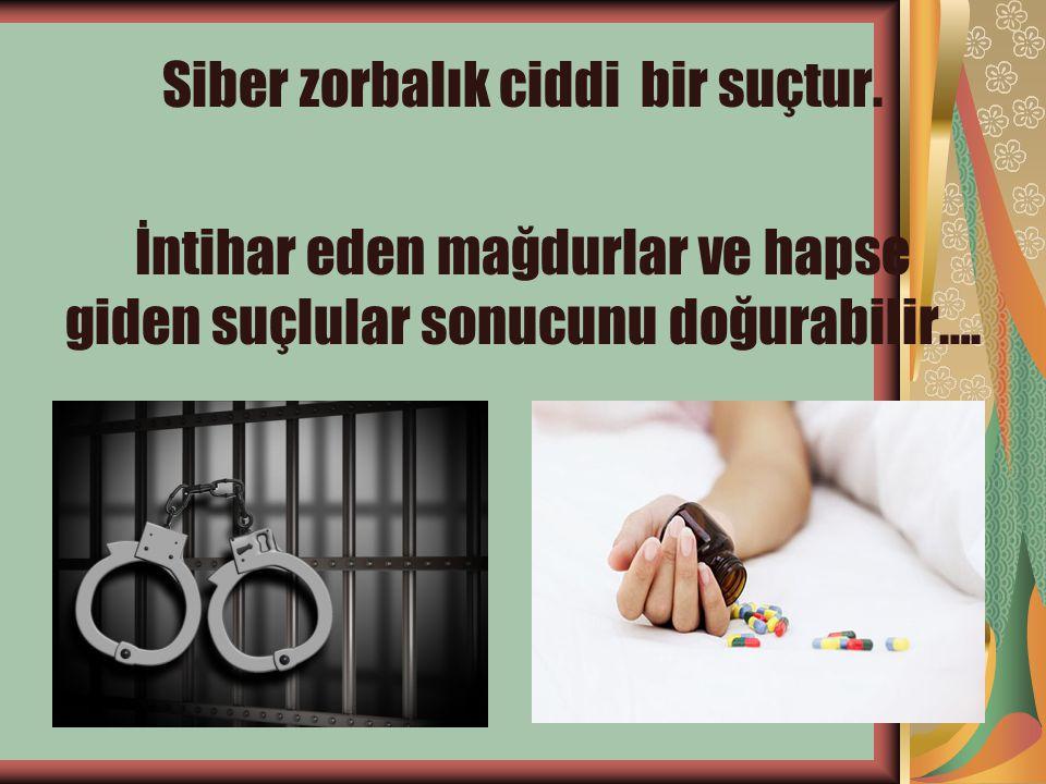 Siber zorbalık ciddi bir suçtur. İntihar eden mağdurlar ve hapse giden suçlular sonucunu doğurabilir….