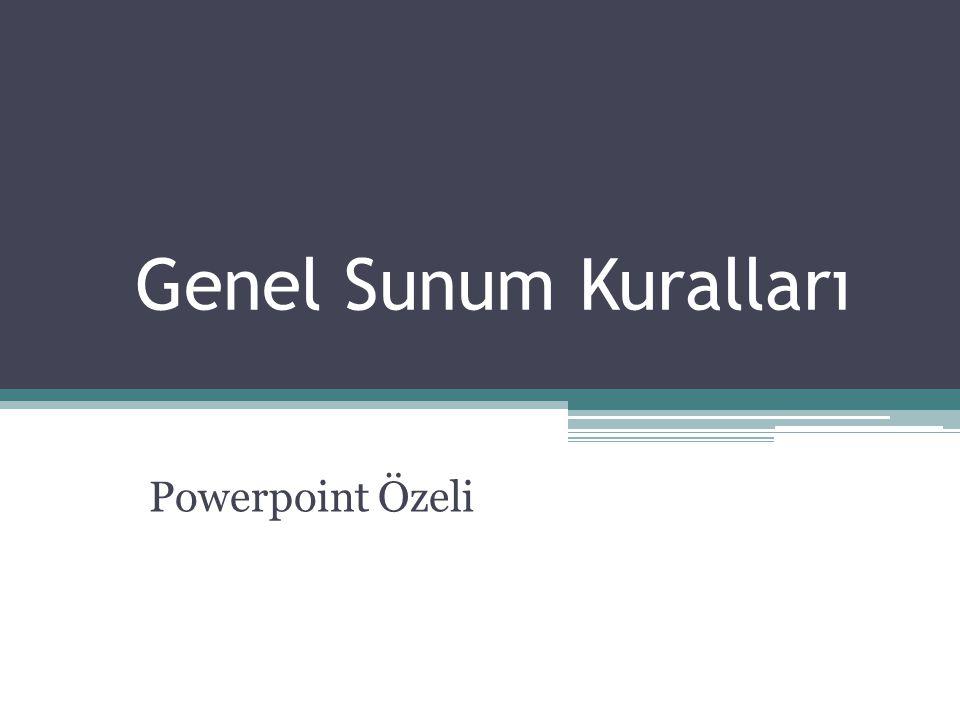 Genel Sunum Kuralları Powerpoint Özeli