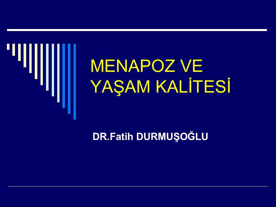 MENAPOZ VE YAŞAM KALİTESİ DR.Fatih DURMUŞOĞLU