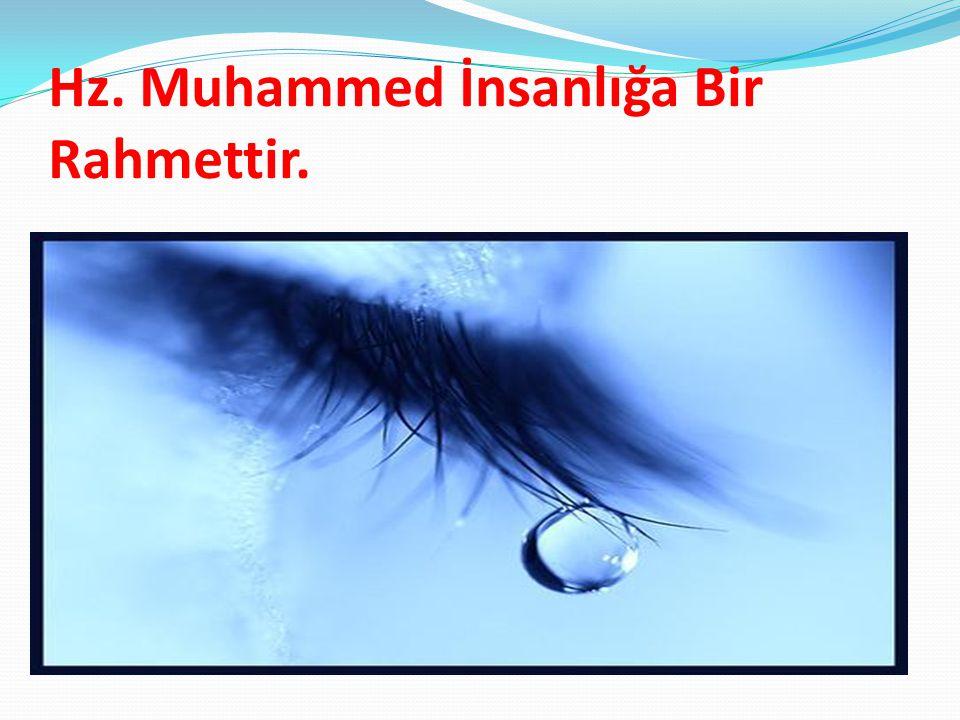 Hz. Muhammed İnsanlığa Bir Rahmettir.