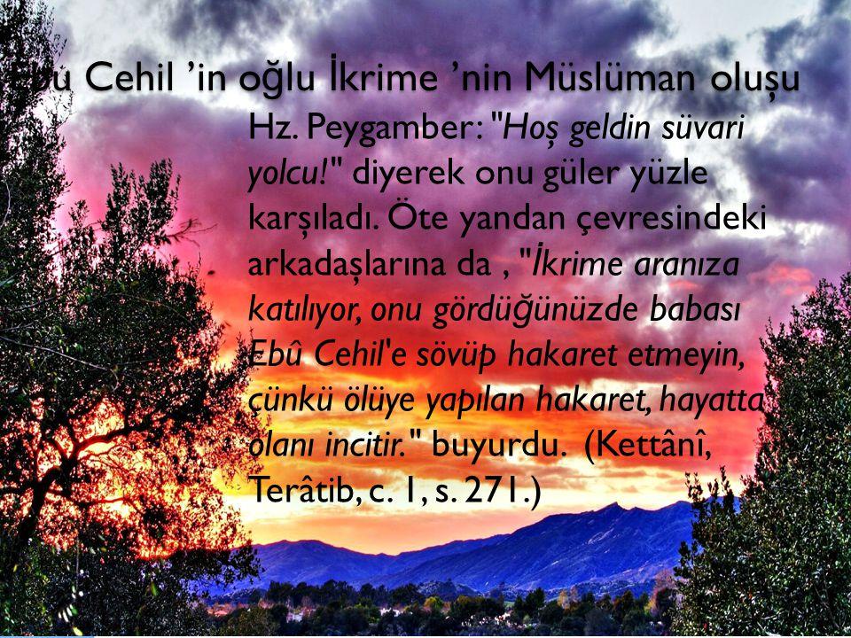 Ebu Cehil 'in o ğ lu İ krime 'nin Müslüman oluşu Hz. Peygamber: