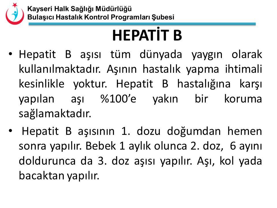 HEPATİT B Hepatit B aşısı tüm dünyada yaygın olarak kullanılmaktadır. Aşının hastalık yapma ihtimali kesinlikle yoktur. Hepatit B hastalığına karşı ya