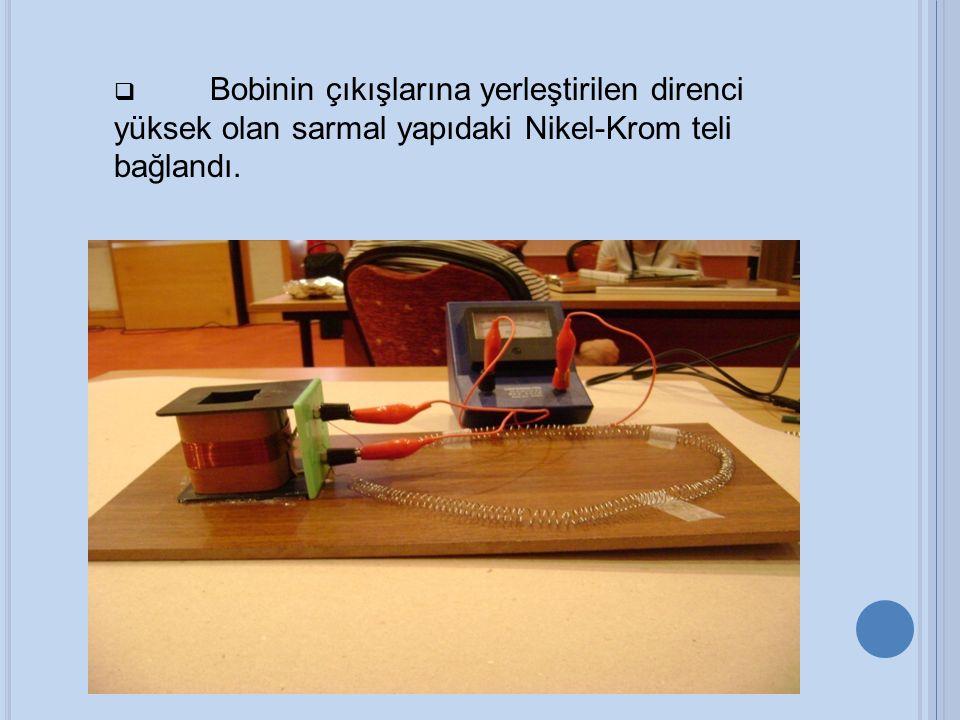  Bobinin çıkışlarına yerleştirilen direnci yüksek olan sarmal yapıdaki Nikel-Krom teli bağlandı.