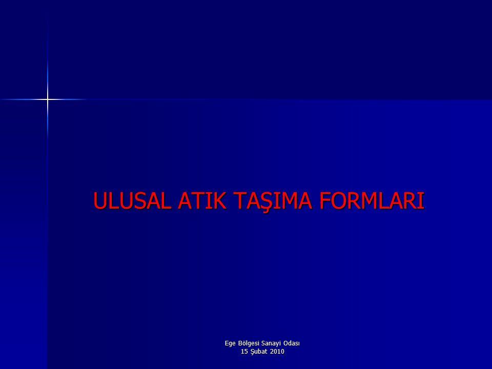 Ege Bölgesi Sanayi Odası 15 Şubat 2010 ULUSAL ATIK TAŞIMA FORMLARI