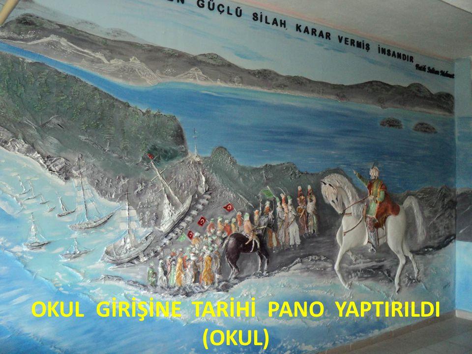 OKUL GİRİŞİNE TARİHİ PANO YAPTIRILDI (OKUL)