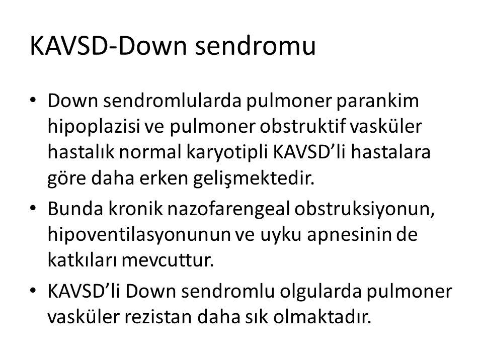 KAVSD-Down sendromu Down sendromlularda pulmoner parankim hipoplazisi ve pulmoner obstruktif vasküler hastalık normal karyotipli KAVSD'li hastalara gö