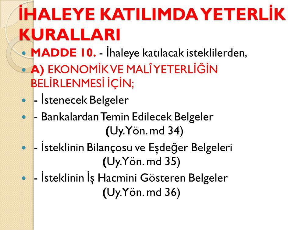 İ HALEYE KATILIMDA YETERL İ K KURALLARI MADDE 10.