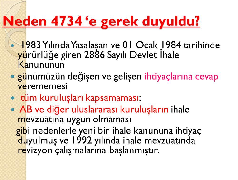 Neden 4734 'e gerek duyuldu.