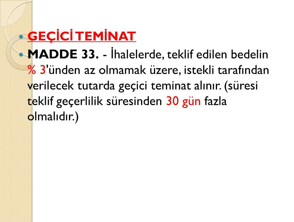 GEÇ İ C İ TEM İ NAT MADDE 33.