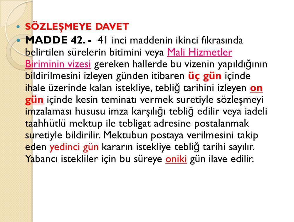 SÖZLEŞMEYE DAVET MADDE 42.