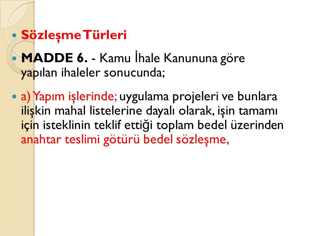 Sözleşme Türleri MADDE 6.